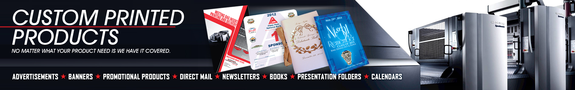 Custom Printed Projects - Advertisements | Banners | Promotional Products | Direct Mail | Newsletters | Books | Presentation Folders | Calendars